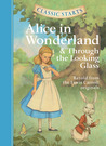Alice in Wonderland & Through the Looking-Glass (Classic Starts Series)
