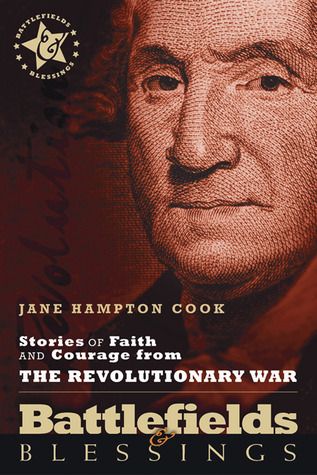 Battlefields and Blessings: Stories of Faith and Courage from the Revolutionary War
