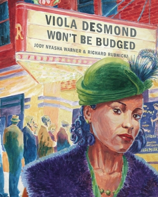Viola Desmond Won't Be Budged by Jody Nyasha Warner