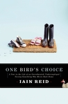 One Bird's Choice: A Year in the Life of an Overeducated, Underemployed Twenty-Something Who Moves Back Home