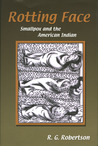 Rotting Face: Smallpox and the American Indian