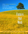 Futures That Work: Using Search Conferences to Revitalize Companies, Communities and Organizations