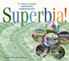 Superbia!: 31 Ways to Create Sustainable Neighborhoods