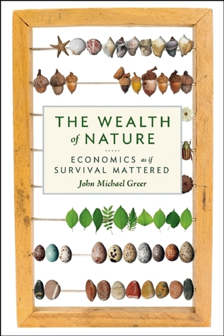 The Wealth of Nature by John Michael Greer