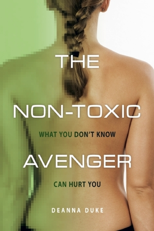 The Non-Toxic Avenger by Deanna Duke