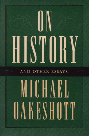 Michael oakeshott on history and other essays