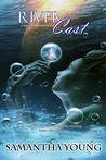 River Cast (The Tale of Lunarmorte, #2)