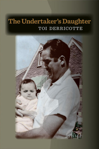The Undertaker's Daughter by Toi Derricotte