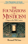 The Foundations of Mysticism: Presence of God:A History of Western Christian Mysticism, Vol 1 (Presence of God: a History of Western Christian Mysticism)