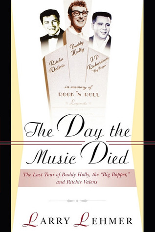 The Day the Music Died: The Last Tour of Buddy Holly, the ...