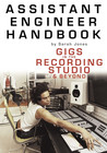 Assistant Engineer Handbook: Gigs in the Recording Studio & Beyond