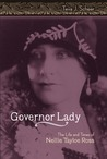 Governor Lady: The Life and Times of Nellie Tayloe Ross