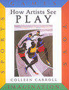 How Artists See Play: Sports Games Toys Imagination