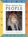 How Artists See: People: Boy, Girl, Man, Woman