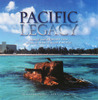 Pacific Legacy: Image and Memory from World War II in the Pacific