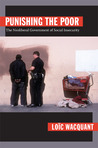Punishing the Poor: The Neoliberal Government of Social Insecurity