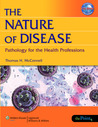 The Nature of Disease: Pathology for the Health Professions