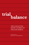 Trial Balance: The Collected Short Stories of William March