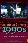 American Cinema of the 1990s: Themes and Variations
