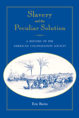 Slavery and the Peculiar Solution by Eric Burin