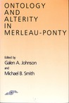 Ontology and Alterity in Merleau-Ponty