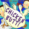 Chicken Butt by Erica S. Perl