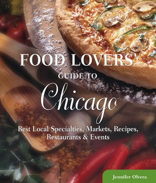 Food Lovers' Guide to® Chicago by Jennifer Olvera