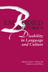 Embodied Rhetorics: Disability in Language and Culture
