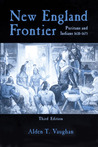 New England Frontier, 3rd edition: Puritans and Indians 1620–1675