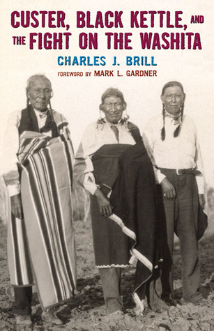 Custer, Black Kettle, and the Fight on the Washita