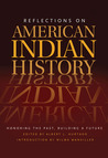 Reflections on American Indian History: Honoring the Past, Building a Future