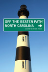 North Carolina Off the Beaten Path: A Guide to Unique Places