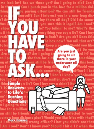 If You Have to Ask... by Mark Gonyea