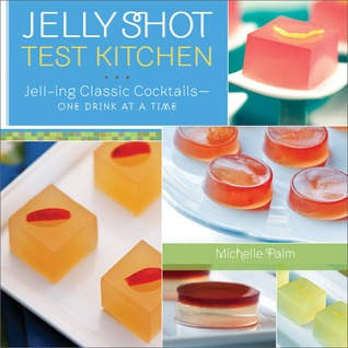 Jelly Shot Test Kitchen by Michelle Palm