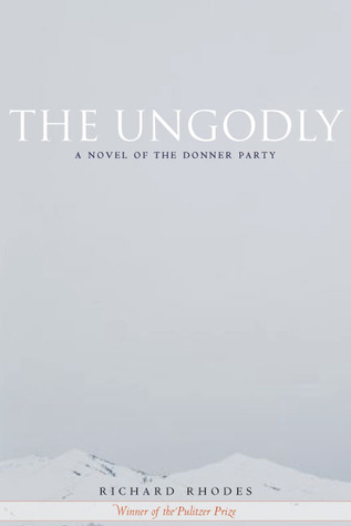 The Ungodly by Richard Rhodes