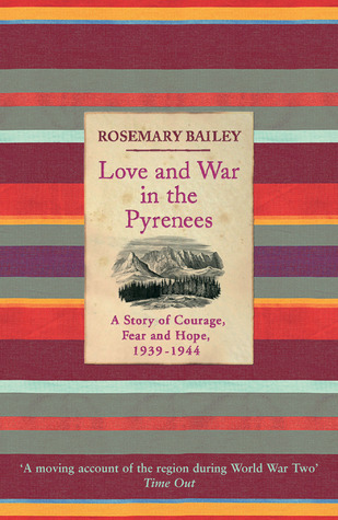 Love and War in the Pyrenees by Rosemary Bailey