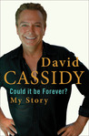 Could It Be Forever?: My Story