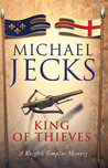 The King of Thieves (Knights Templar, #26)