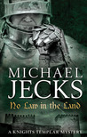 No Law in the Land (Knights Templar, #27)