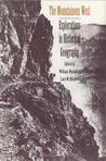 The Mountainous West: Explorations in Historical Geography