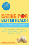 The Plant Programme Eating for Better Health: Recipes for Fighting Allergies, Heart Disease, Depression, Chronic Fatigue Syndrome and Many Other Common Health Problems