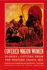 Covered Wagon Women, Volume 3: Diaries and Letters from the Western Trails, 1851