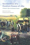 Recollections of a Handcart Pioneer of 1860: A Woman's Life on the Mormon Frontier