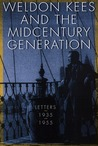 Weldon Kees and the Midcentury Generation: Letters, 1935-1955