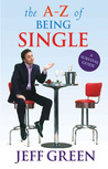 A-Z of Being Single: A Survival Guide to Dating and Mating