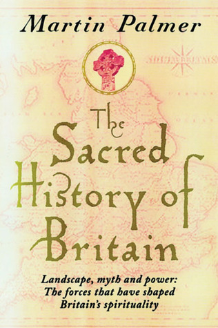 The Sacred History of Britain by Martin Palmer