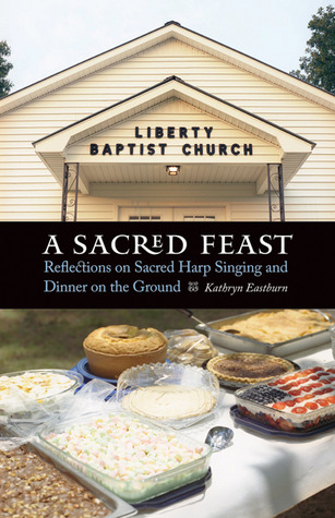 A Sacred Feast by Kathryn Eastburn