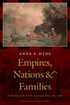 Empires, Nations, and Families: A History of the North American West, 1800-1860