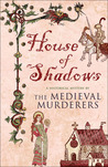House of Shadows (The Medieval Murderers, #3)