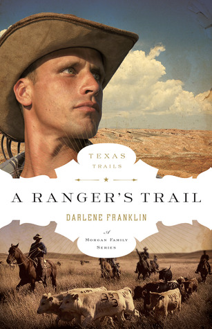 A Ranger's Trail by Darlene Franklin
